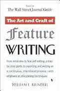 Art & Craft of Feature Writing Based on the Wall Street Journal Guide