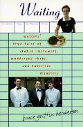 Waiting Waiters True Tales Of Crazed Cus