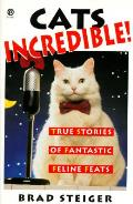 Cats Incredible True Stories Of Fantast