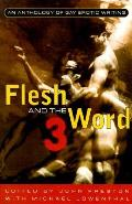 Flesh & The Word 3 An Anthology Of Gay