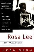 Rosa Lee A Mother & Her Family in Urban America