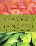 Heavens Banquet Vegetarian Cooking for Lifelong Health the Ayurveda Way