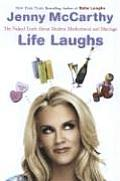 Life Laughs The Naked Truth about Motherhood Marriage & Moving on
