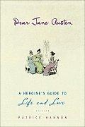 Dear Jane Austen A Heroines Guide to Life & Love