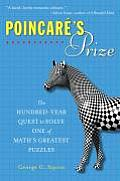 Poincares Prize The Hundred Year Quest to Solve One of Maths Greatest Puzzles