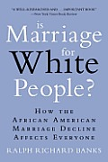 Is Marriage for White People How the African American Marriage Decline Affects Everyone