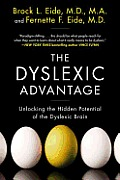 Dyslexic Advantage Unlocking the Hidden Potential of the Dyslexic Brain