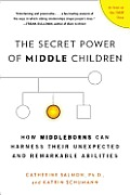 Secret Power of Middle Children How Middleborns Can Harness Their Unexpected & Remarkable Abilities