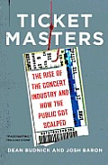 Ticket Masters The Rise of the Concert Industry & How the Public Got Scalped