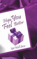 Hope You Feel Better