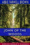 John of the Woods (Esprios Classics)