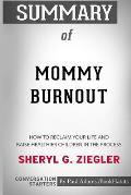 Summary of Mommy Burnout by Sheryl G. Ziegler: Conversation Starters