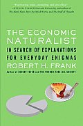 Economic Naturalist In Search of Explanations for Everyday Enigmas