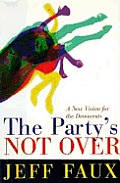 Partys Not Over A New Vision For The Dem