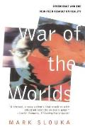 War of the Worlds Cyberspace & the High Tech Assault on Reality