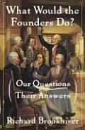 What Would The Founders Do Our Questions