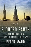 Flooded Earth Our Future in a World Without Ice Caps