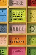 Professor Stewarts Cabinet of Mathematical Curiosities