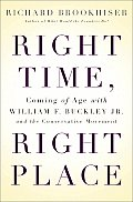 Right Time Right Place Coming of Age with William F Buckley Jr & the Conservative Movement