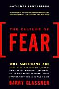 Culture of Fear Why Americans Are Afraid of the Wrong Things