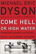 Come Hell or High Water Hurricane Katrina & the Color of Disaster