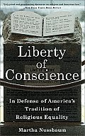 Liberty of Conscience In Defense of Americas Tradition of Religious Equality