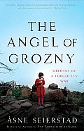 Angel of Grozny Orphans of a Forgotten War