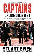Captains of Consciousness Advertising & the Social Roots of the Consumer Culture