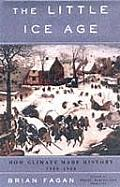 Little Ice Age How Climate Made History 1300 1850