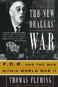 New Dealers War FDR & the War Within World War II