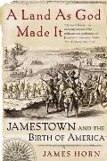 Land as God Made It Jamestown & the Birth of America