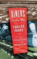Diners Bowling Alleys & Trailer Parks Chasing the American Dream in Postwar Consumer Culture