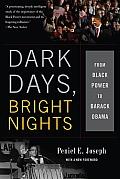 Dark Days Bright Nights From Black Power to Barack Obama