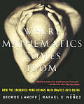 Where Mathematics Comes From How the Embodied Mind Brings Mathematics Into Being
