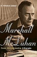 Marshall Mcluhan Escape Into Understandi