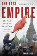 Last Empire The Final Days of the Soviet Union