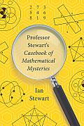 Professor Stewarts Casebook of Mathematical Mysteries