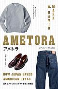Ametora How Japan Saved American Style