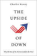 Upside of Down Why the Rise of the Rest Is Good for the West