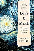 Love & Math The Heart of Hidden Reality