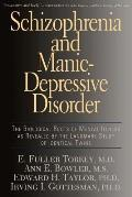 Schizophrenia and Manic-Depressive Disorder: The Biological Roots of Mental Illness as Revealed by the Landmark Study of Identical Twins