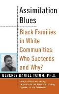 Assimilation Blues Black Families in White Communities Who Succeeds & Why