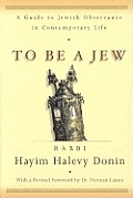 To Be A Jew A Guide To Jewish Observance In Co