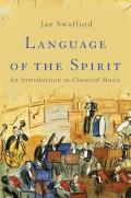 Language of the Spirit An Introduction to Classical Music