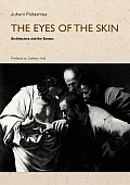 Eyes of the Skin Architecture & the Senses