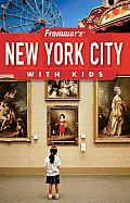 Frommers New York City With Kids 10th Edition