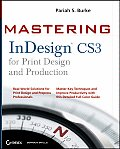 Mastering InDesign CS3 for Print Design & Production