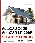 AutoCAD 2008 & AutoCAD LT 2008 No Experience Required