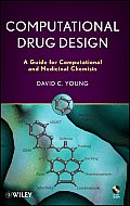 Computational Drug Design: A Guide for Computational and Medicinal Chemists [With CDROM]