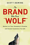 Brand Who Cried Wolf Deliver on Your Companys Promise & Create Customers for Life